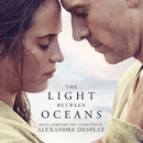 The Light Between Oceans (Original Motion Picture Soundtrack)/Alexandre Desplat