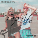The Best Crew (Remixes)/Tep No