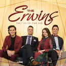 Only Faith Can See/The Erwins