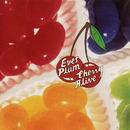 Cherry Alive/Eve's Plum