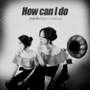 How Can I Do (Letter to Heaven)/JukeBox