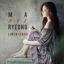 Libertango/Ma Hyeryeong