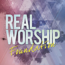 Foundation/Real Worship