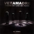 A Través del Ruido del Mundo (En Vivo Teatro ND Ateneo)/Vetamadre