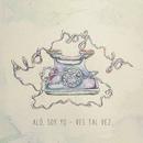 Aló,Soy Yo (Album Version)/Ves Tal Vez