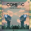 Digital Dynasty/Come & C
