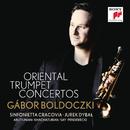 Oriental Trumpet Concertos/Gábor Boldoczki