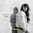 You Can Have It All (Remixes)/Jackie Tech