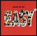 EASY/SPARKS GO GO