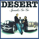 DESERT/SPARKS GO GO