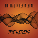 The Rebels/Mattias & Rentalbear