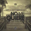 No Me Quiere/Nesty El Lider & Osak El Oso