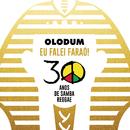 Olodum: Eu Falei Faraó (30 Anos de Samba Reggae)/Olodum