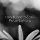 Den tunna tråden/Peter LeMarc