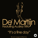 It's A Fine Day (Black Legend Mix) feat.Audrey Tritto/De Martijn