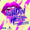 Wild in here feat.Leftside/DYNA