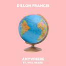 Anywhere feat.Will Heard/Dillon Francis