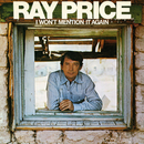 I Won't Mention It Again/Ray Price