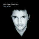 Say Who/Matthew Marsden