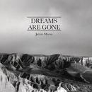 Dreams Are Gone./Julian Maeso