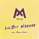 Lil'Bit Woohoo feat.Ella Katz/MINX