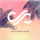 Wake Up Where You Are/State of Sound