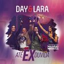 Até Ex Duvida (Ao Vivo)( feat.Maiara & Maraisa)/Day e Lara