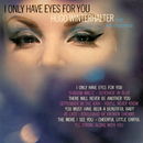 I Only Have Eyes For You/Hugo Winterhalter