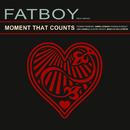 Moment That Counts/Fatboy