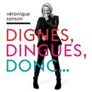 Dignes, dingues, donc.../Véronique Sanson