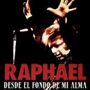 Desde el Fondo de Mi Alma/Raphael