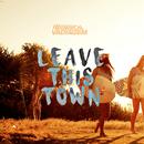 Leave This Town/Meninos da Vadiagem