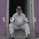 Satisfied/SOULS
