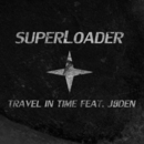 Travel In Time feat.Jøden/Superloader