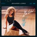 I'm Glad/Jennifer Lopez