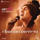"""Channa Mereya (From """"Ae Dil Hai Mushkil"""")/Pritam & Arijit Singh"""