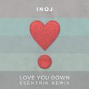 Love You Down (Esentrik Remix)/INOJ
