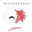 Anørmal/Rick Brendan