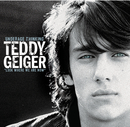 Underage Thinking (Look Where We Are Now)/Teddy Geiger