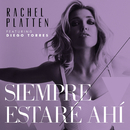 Siempre Estaré Ahí feat.Diego Torres/Rachel Platten