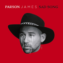 Sad Song/Parson James