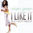 I Like It (But I Don't Need It) (Remix 5 Pack)/Vivian Green