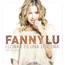 Llorar Es Una Locura feat.El Mola/Fanny Lu
