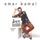 Love Never Felt So Good/Omar Kamal