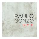 Sem Ti/Paulo Gonzo