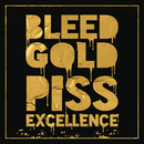 Bleed Gold, Piss Excellence/Cherub