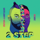 2 Step (Vato's Dirty House Edit) feat.Doctor/Vato Gonzalez