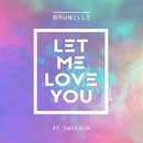 Let Me Love You feat.Daecolm/Brunelle