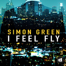 I Feel Fly/Simon Green