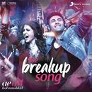 "The Breakup Song (From ""Ae Dil Hai Mushkil"")/Pritam, Arijit Singh, Badshah, Jonita Gandhi & Nakash Aziz"